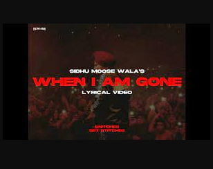 when i am gone