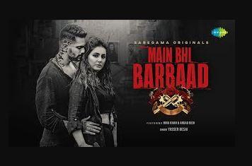 main-bhi-barbaad-song